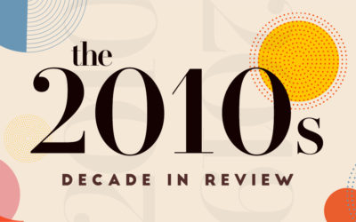 2010's, A Decade in Review